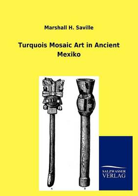Turquois Mosaic Art in Ancient Mexiko (Paperback)