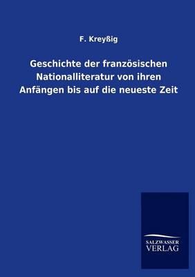Geschichte Der Franz Sischen Nationalliteratur Von Ihren Anf Ngen Bis Auf Die Neueste Zeit (Paperback)
