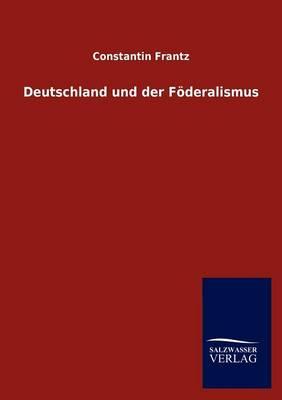 Deutschland Und Der F Deralismus (Paperback)