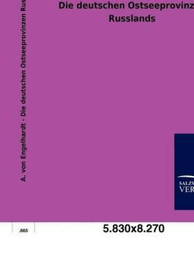 Die Deutschen Ostseeprovinzen Russlands (Paperback)