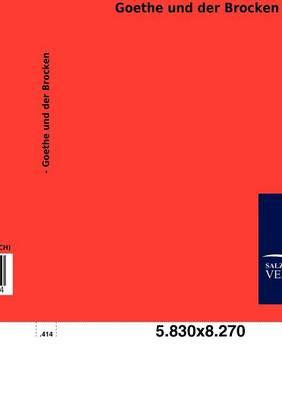 Goethe Und Der Brocken (Paperback)