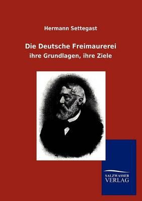 Die Deutsche Freimaurerei (Paperback)