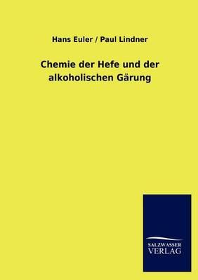 Chemie Der Hefe Und Der Alkoholischen G rung (Paperback)
