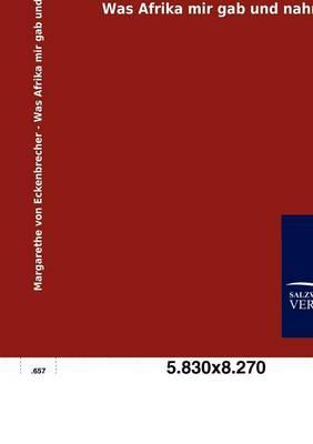 Was Afrika Mir Gab Und Nahm (Paperback)