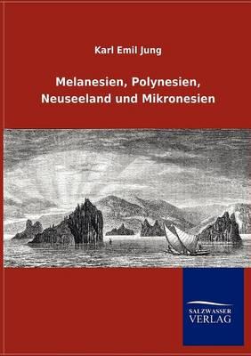 Melanesien, Polynesien, Neuseeland Und Mikronesien (Paperback)