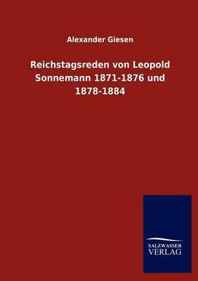 Reichstagsreden Von Leopold Sonnemann 1871-1876 Und 1878-1884 (Paperback)