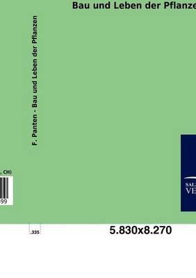 Bau Und Leben Der Pflanzen (Paperback)