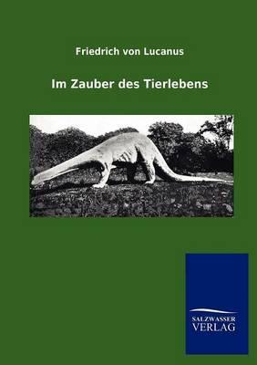 Im Zauber Des Tierlebens (Paperback)