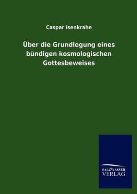 Ber Die Grundlegung Eines B Ndigen Kosmologischen Gottesbeweises (Paperback)