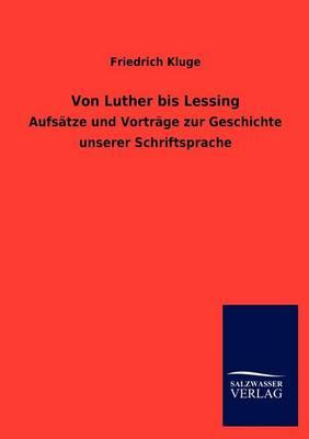 Von Luther Bis Lessing (Paperback)