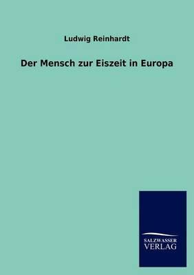 Der Mensch Zur Eiszeit in Europa (Paperback)