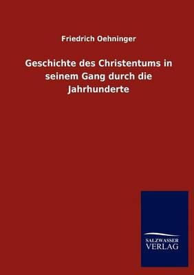 Geschichte Des Christentums in Seinem Gang Durch Die Jahrhunderte (Paperback)