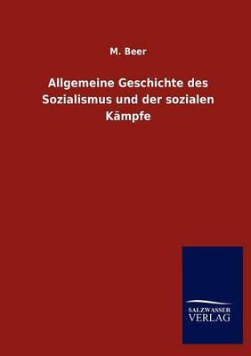 Allgemeine Geschichte Des Sozialismus Und Der Sozialen K mpfe (Paperback)