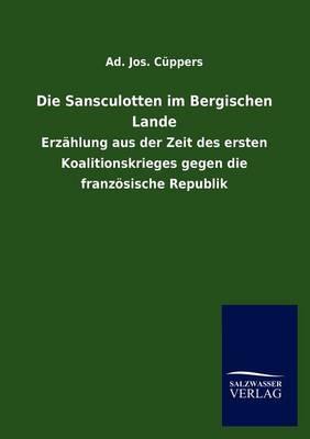 Die Sansculotten Im Bergischen Lande (Paperback)