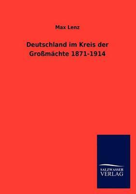 Deutschland Im Kreis Der Gro M Chte 1871-1914 (Paperback)