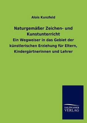 Naturgem Er Zeichen- Und Kunstunterricht (Paperback)