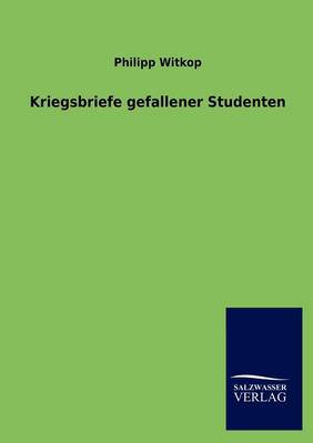 Kriegsbriefe Gefallener Studenten (Paperback)