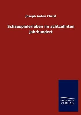 Schauspielerleben Im Achtzehnten Jahrhundert (Paperback)