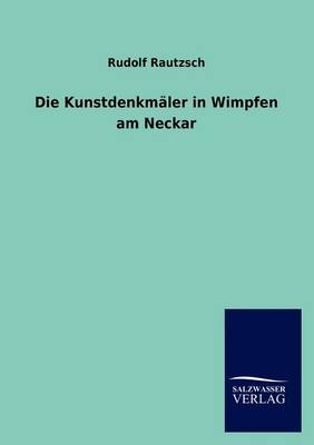 Die Kunstdenkm Ler in Wimpfen Am Neckar (Paperback)