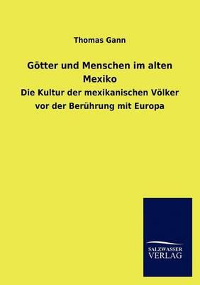 G Tter Und Menschen Im Alten Mexiko (Paperback)