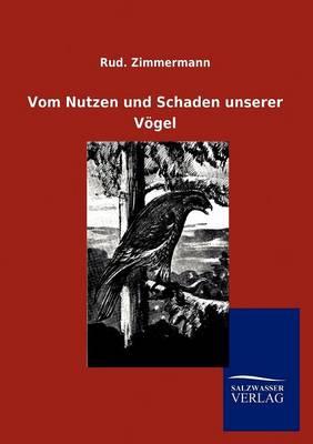 Vom Nutzen Und Schaden Unserer Voegel (Paperback)