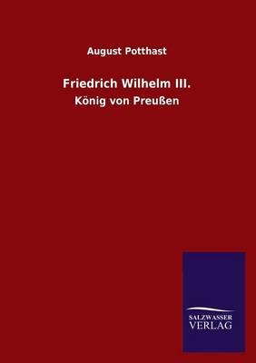 Friedrich Wilhelm III. (Paperback)