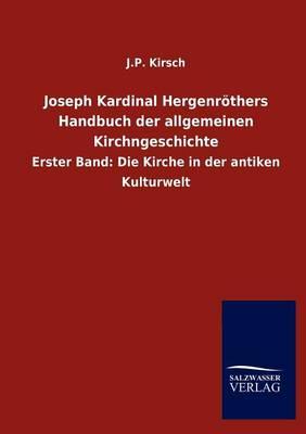 Joseph Kardinal Hergenr Thers Handbuch Der Allgemeinen Kirchngeschichte (Paperback)