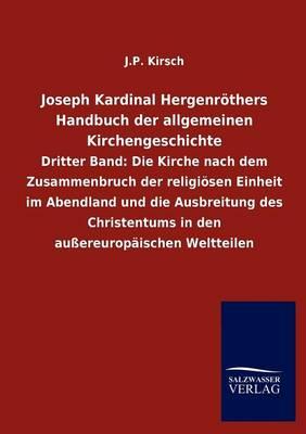 Joseph Kardinal Hergenr thers Handbuch Der Allgemeinen Kirchengeschichte (Paperback)