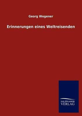 Erinnerungen Eines Weltreisenden (Paperback)
