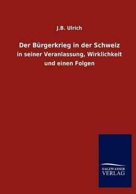 Der B Rgerkrieg in Der Schweiz (Paperback)
