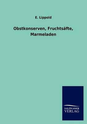 Obstkonserven, Fruchts Fte, Marmeladen (Paperback)