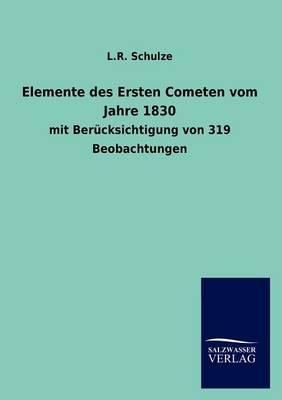Elemente Des Ersten Cometen Vom Jahre 1830 (Paperback)