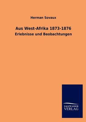 Aus West-Afrika 1873-1876 (Paperback)