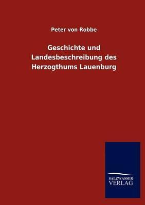 Geschichte Und Landesbeschreibung Des Herzogthums Lauenburg (Paperback)