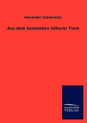 Aus Dem Seeleleben H Herer Tiere (Paperback)