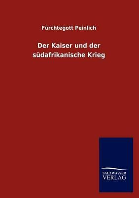 Der Kaiser Und Der S Dafrikanische Krieg (Paperback)