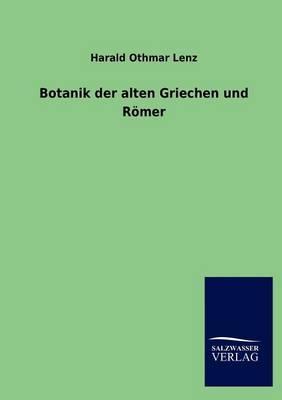 Botanik Der Alten Griechen Und R mer (Paperback)