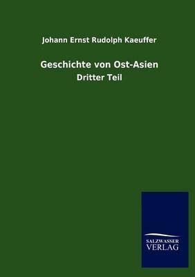 Geschichte Von Ost-Asien (Paperback)