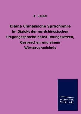 Kleine Chinesische Sprachlehre (Paperback)