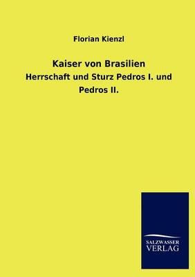 Kaiser Von Brasilien (Paperback)