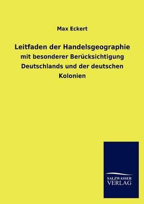 Leitfaden Der Handelsgeographie (Paperback)