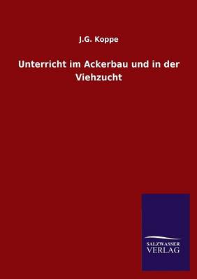 Unterricht Im Ackerbau Und in Der Viehzucht (Paperback)