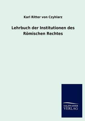 Lehrbuch Der Institutionen Des R Mischen Rechtes (Paperback)