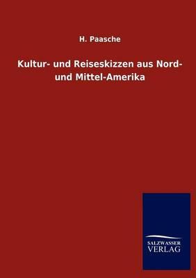 Kultur- Und Reiseskizzen Aus Nord- Und Mittel-Amerika (Paperback)