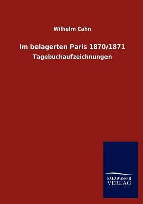 Im Belagerten Paris 1870/1871 (Paperback)