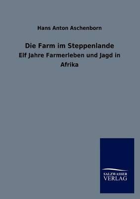 Die Farm Im Steppenlande (Paperback)
