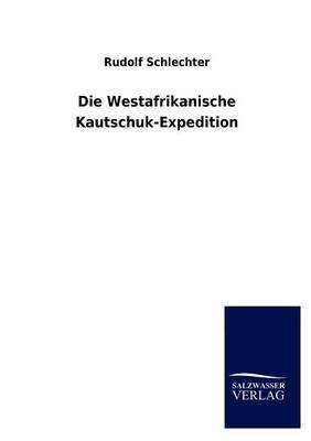 Die Westafrikanische Kautschuk-Expedition (Paperback)