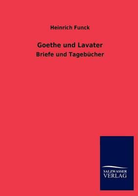 Goethe Und Lavater (Paperback)