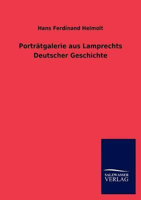 Portr Tgalerie Aus Lamprechts Deutscher Geschichte (Paperback)