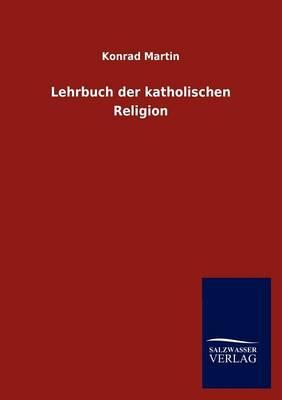Lehrbuch Der Katholischen Religion (Paperback)